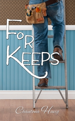 For Keeps, by Chautona Havig