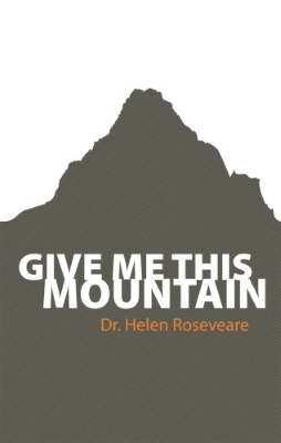 Give Me This Mountain, an autobiography by Helen Roseveare