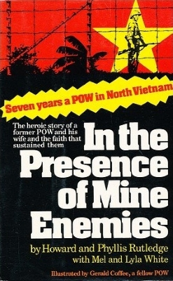 In the Presence of Mine Enemies, by Howard and Phyllis Rutledge