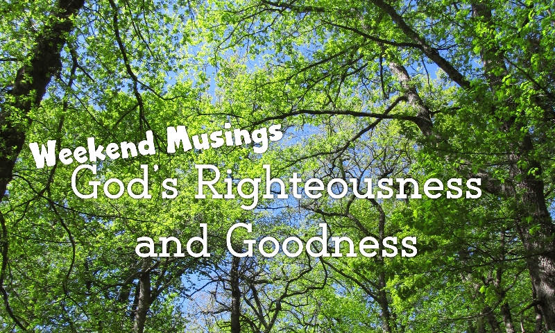God's Righteousness and Goodness