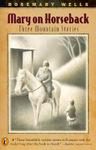 Mary on Horseback, by Rosemary Wells