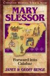 Mary Slessor Forward into Calabar, by Janet Geoff Benge