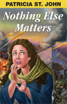 Nothing Else Matters, by Patricia St. John