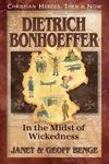 Dietrich Bonhoeffer, by Janet & Geoff Benge