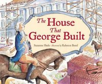 248—The House That George Built by Suzanne Slade